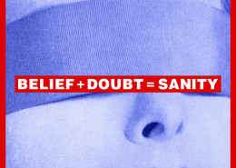 Barbara Kruger Untitled( Belief + Doubt = Sanity), 2008 C- Print, Collection of Francie Bishop Good and David Horvitz © Barbara Kruger Courtesy Mary Boone Gallery, NY
