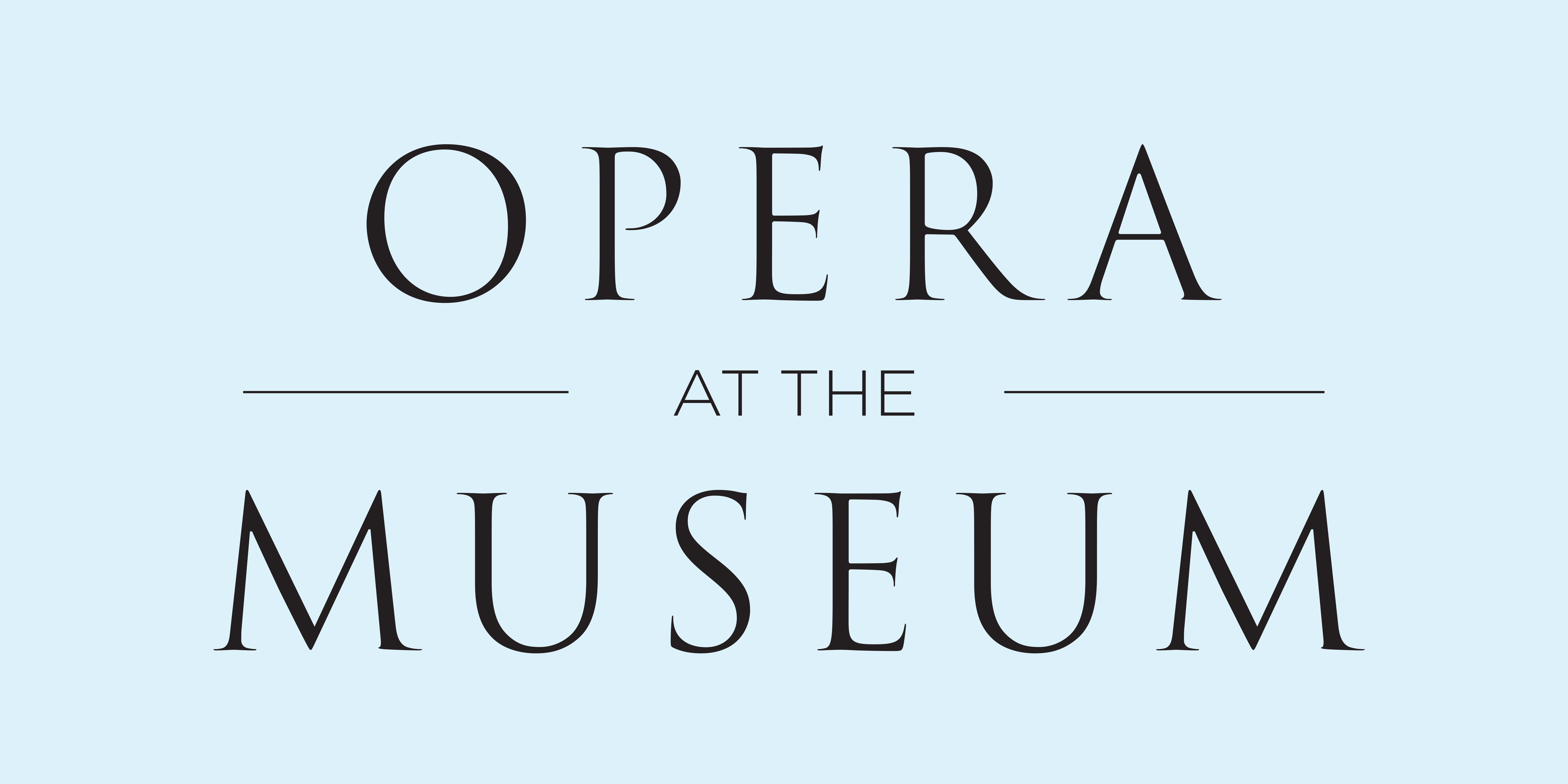 opera at the museum