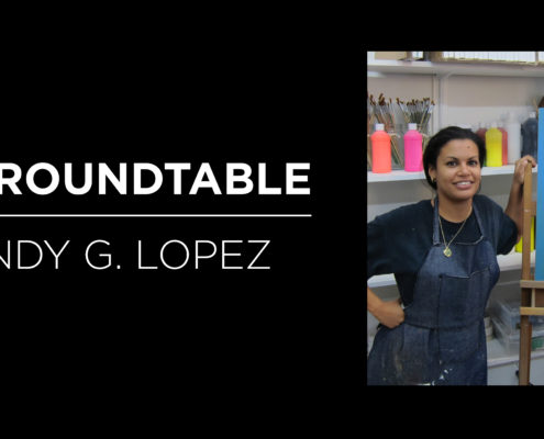Art Roundtable: Kandy G. Lopez