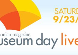 Smithsonian Museum Day Live 2017 Saturday 9/23/17
