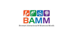 BAMM Broward Attractions and Museum Month