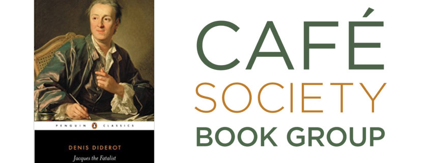 Cafe Society Book Group Jacques the Fatalist and his Master by Denis Diderot