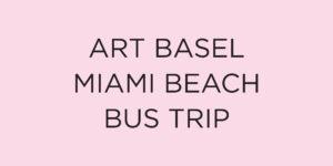 Art Basel Miami Beach Bus Trip