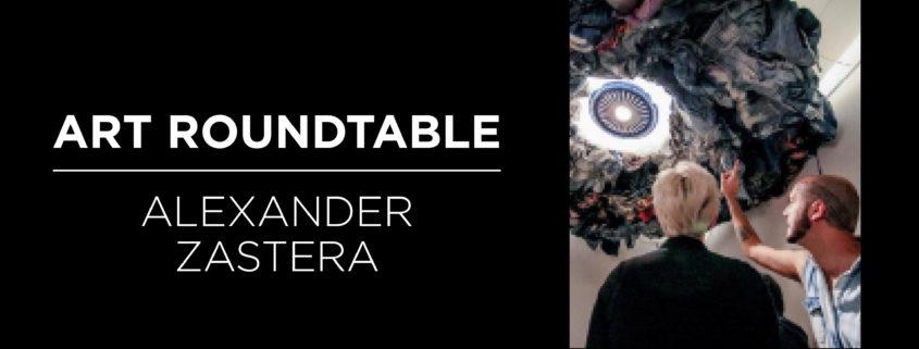 Art Roundtable: Alexander Zastera