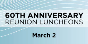60th Anniversary Reunion Luncheon March 2