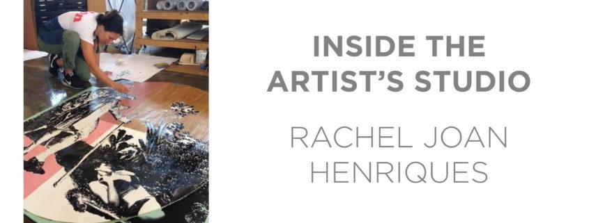 Inside the Artist's Studio: Rachel Joan Henriques