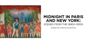 Midnight in Paris & New York: Scenes from the 1890s - 1930s Opening Reception