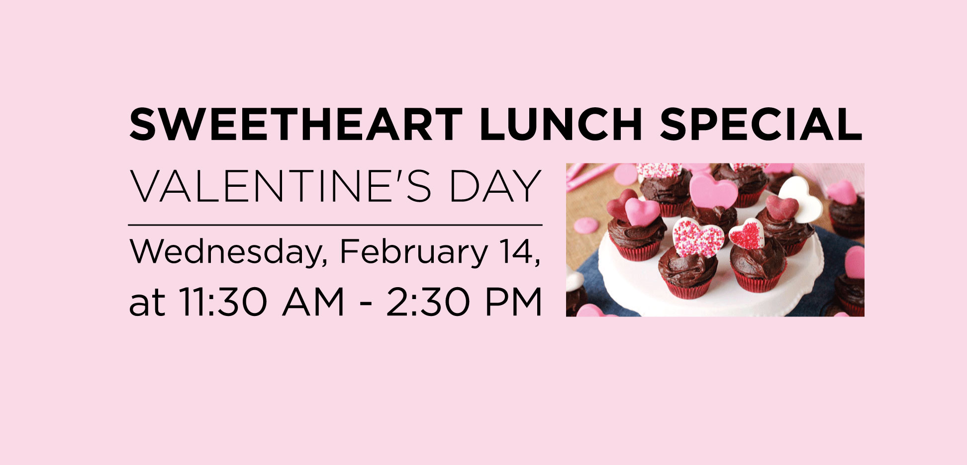 Sweetheart Lunch Special Valentine's Day, Wednesday, February 14