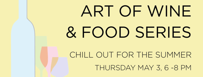 Art of Wine and Food Series: Chill out for the Summer