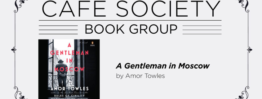 Cafe Society Book Group: A Gentleman in Moscow