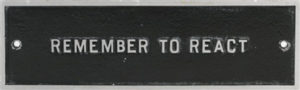 Jenny Holzer The Survival Series: Remember to react, 1984 Cast aluminum, ed. 8/10 NSU Art Museum Fort Lauderdale; purchased with funds provided by Michael and Diane Bienes by exchange, 2018.5 © 2018 Jenny Holzer / Artists Rights Society (ARS), New York